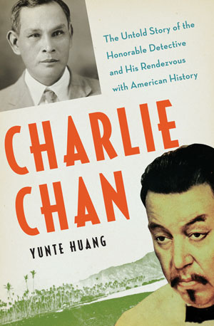 Charlie Chan: The Untold Story of the Honorable Detective